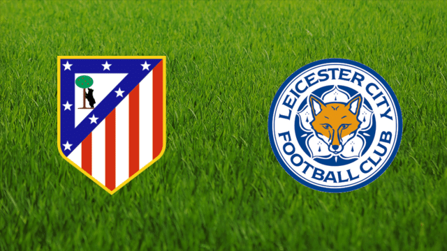 Atletico - Leicester